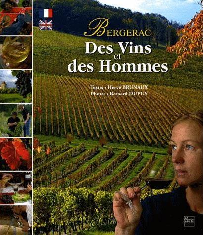 Bergerac, des Vins et des Hommes
