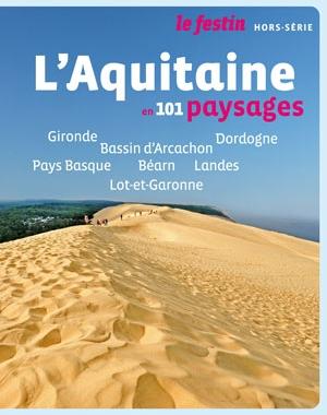 Hors-série – L'Aquitaine en 101 paysages